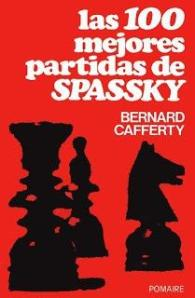 1355670475_465471255_1-Fotos-de--Las-100-mejores-partidas-de-Spassky-Bernad-Cafferty