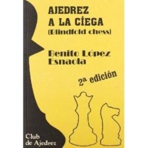 ajedrez-ajedrez-a-la-ciega-de-benito-lopez-esnaola_MLV-O-3790304036_022013